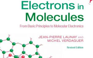 Release of 2nd edition (paperback) of « Electrons in Molecules », by J.-P. Launay and M. Verdaguer